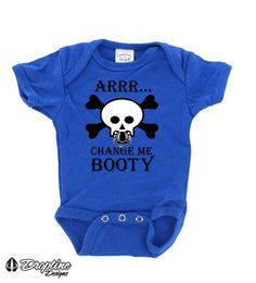 Arrr...Change Me Booty Baby Onesie   Baby Creeper 4.5 oz., 100% combed ringspun cotton. Reinforced three-snap closure.  Onesies are available in