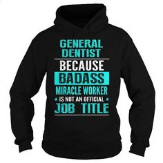 GENERAL DENTIST #teeshirt #clothing. GET YOURS => https://www.sunfrog.com/LifeStyle/GENERAL-DENTIST-94174871-Black-Hoodie.html?60505