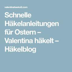 Schnelle Häkelanleitungen für Ostern – Valentina häkelt – Häkelblog