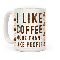 I Like Coffee More Than I Like People