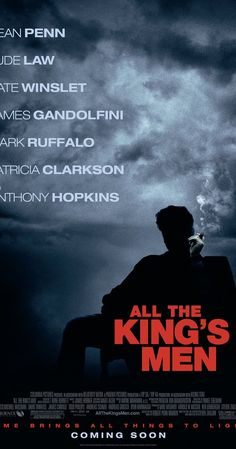All the king's men (2006). Directed by Steven Zaillian.