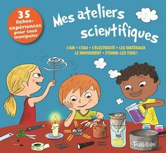 Mon atelier scientifique Science For Kids, Science Nature, Science Experience, Babysitting, Techno, Classroom, Activities, Books, Tourbillon