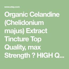 Organic Celandine (Chelidonium majus) Extract Tincture Top Quality, max Strength ★ HIGH QUALITY: Our production specifications for mother tinctures are conformed to the guidelines of the German and French homeopathic pharmacopoeias. ★ Super concentrated Organic Celandine Extract