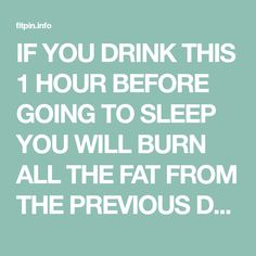 IF YOU DRINK THIS 1 HOUR BEFORE GOING TO SLEEP YOU WILL BURN ALL THE FAT FROM THE PREVIOUS DAY! – Page 2 – Fitpin