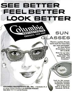 See better, feel better look better with Columbia Protektosite Sunglasses. 1950's. S)