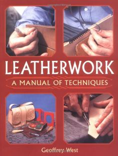 Leatherwork: A Manual of Techniques by Geoffrey West http://www.amazon.com/dp/1861267428/ref=cm_sw_r_pi_dp_BL.4ub03NDH6F