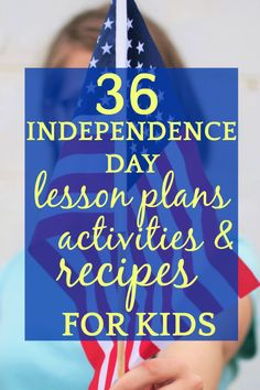 What is Independence Day?   36 Lesson Plans, Activities, Recipes for 4th of July #july #july4th #julyfourth #independenceday #homeschooling #education #patriotic #kids #lessons #lessonplans #homeschool