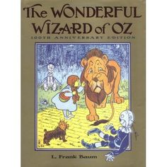 Baum, L. Frank (1900) The Wonderful World of Oz  There are 13(?) more Oz books in the series. Most are neater than Book 1 here.
