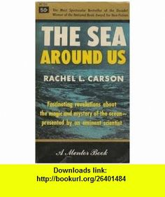 The Sea around Us. Drawings by Katherine L. Howe. Rachel Carson ,   ,  , ASIN: B004SVM1XQ , tutorials , pdf , ebook , torrent , downloads , rapidshare , filesonic , hotfile , megaupload , fileserve