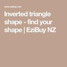 Inverted triangle shape - find your shape   EziBuy NZ