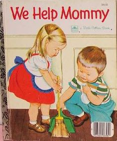 We Help Mommy...my favorite childhood book! It is wore out and the cover is looking rough but it was LOVED! My sisters know the beginning by heart cause I had them read it to me SO many times! :)