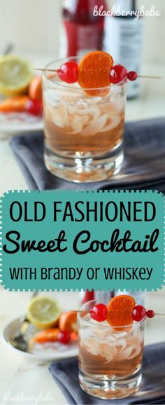 Old fashioned sweet cocktail with brandy or whiskey just like they