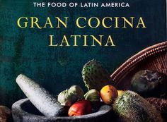 2013 James Beard Book, Broadcast and Journalism Winners | Cookbook of the Year:Gran Cocina Latina: The Food of Latin America by Maricel E. Presilla (W.W. Norton & Company) - Foodista.com