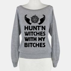 Hunt'n Witches With My Bitches Join | Sam Winchester, Dean Winchester and Castiel on a hunt with this design!