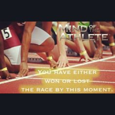 You have either won or lost the race by this moment.