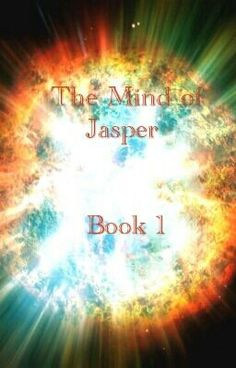 The Mind of Jasper #1 - Chapter 10 #wattpad #random Imagine a world where imagination and  creative choices of your own were illegal. A world, where mighty beings, are brought down by their ruler and their powers are put to a halt. Such a world, where young man, an Azorkan boy named Jasper, has the strongest mind in the universe. A mind, that could...