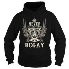 I Love BEGAY BEGAYYEAR BEGAYBIRTHDAY BEGAYHOODIE BEGAYNAME BEGAYHOODIES  TSHIRT FOR YOU Shirts & Tees