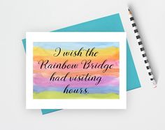 A personal favorite from my Etsy shop https://www.etsy.com/listing/524608588/rainbow-bridge-sympathy-card-pet