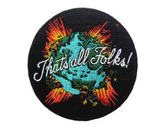 Go entertain someone else. HOME :: Pins & Patches :: Patches :: Thats all folks Patch Patch Jeans, Denim Jacket Patches, Patch Jean Jacket, Denim Jackets, Jean Jackets, Cute Patches, Pin And Patches, Iron On Patches, Funny Patches