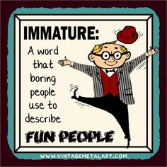 R. Lawrence 'Immature Describes Fun People' Vintage Tin Sign (G-1240), Ivory cream