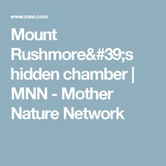 Mount Rushmore's hidden chamber | MNN - Mother Nature Network
