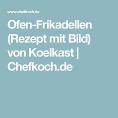 Ofen-Frikadellen (Rezept mit Bild) von Koelkast | Chefkoch.de