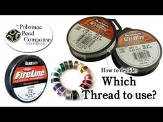 ▶ How to Decide Which Beading Thread to Use - YouTube video from The Potomac Bead Company http://www.potomacbeads.com - Buy jewelry-making supplies online: http://www.thebeadco.com