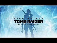 Rise of the Tomb Raider: 20 Year Celebration - Trailer