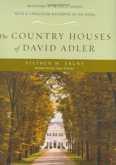 The Country Houses of David Adler by Stephen M. Salny