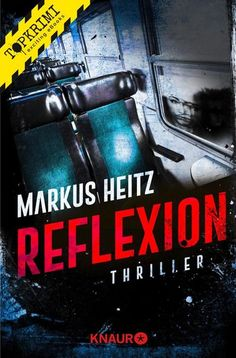 """""""Reflexion"""" von Markus Heitz - ein Psychothriller von Topkrimi!"""