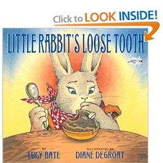 """""""Little Rabbit's Loose Tooth"""" by Lucy Bate This was one of my favorite books as a kid!"""