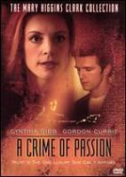 LINKcat Catalog › Details for: Mary Higgins Clark's A crime of passion (DVD)