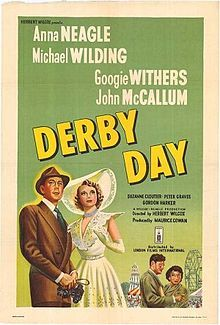 Derby Day is a 1952 British drama film directed by Herbert Wilcox and starring Anna Neagle, Michael Wilding, Googie Withers, John McCallum and Alfie Bass. Description from spiritualityillustrated.com. I searched for this on bing.com/images