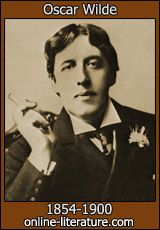 "Oscar Wilde wrote fiction, non-fiction, plays, poetry, essays.  Favorite Play - even to just read - ""The Importance of Being Ernest.""  Favorite quote - ""Anyone who lives within their means suffers from a lack of imagination.""  Gotta love that."