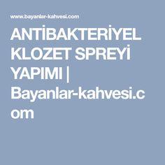 ANTİBAKTERİYEL KLOZET SPREYİ YAPIMI | Bayanlar-kahvesi.com