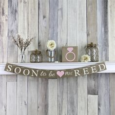 Soon to be Banner, Rustic Wedding Banner See more here: https://www.etsy.com/listing/120936875/soon-to-be-mrs-bridal-shower-decorations?ref=shop_home_active_22&ga_search_query=soon%2Bto%2Bbe