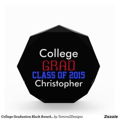 College Graduation Class of (insert Year and Name) Keepsake Award Octagons with a black background and red, blue and silver text.  Personalize.  Can customize to type in a School Name line, if you wish.  Original Text Saying Graphic Design by Tamirazdesigns via:  www.zazzle.com/tamirazdesigns*
