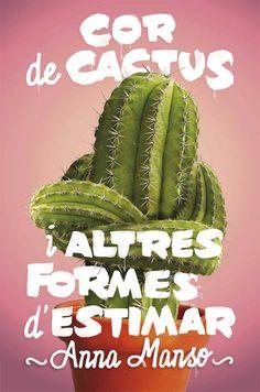 Anna Manso. Cor de cactus. Amb aquesta novel·la, l'Anna Manso ens convida a enamorar-nos i a estimar. A estimar a tothom, la familia, els amics..., però a estimar bé, sense rancors, sense culpa, sense prejudicis i, sobretot, a estimar-nos a nosaltres mateixos. I ens hi convida amb optimisme, amb una història i un món molt proper als lectors: el seu propi món Tapas, Anna, Agaves, Cactus Plants, Cgi, Products, Books, Te Quiero, Shapes