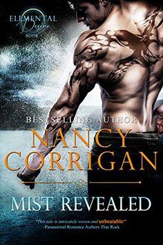 Mist Revealed (Elemental Desire Book 1) by Nancy Corrigan http://www.amazon.com/dp/B00Y7BLO4E/ref=cm_sw_r_pi_dp_yDI8vb1EEVMBA