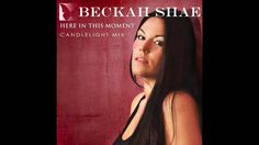 """Beckah Shae """"Here In This Moment (Candlelight Mix)"""""""