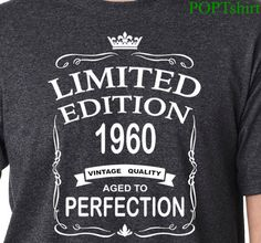 Limited Edition 1960 Vintage Quality Aged to Perfection Tshirt, Birthday T Shirt, Shirt, Men's Shirts, Funny Tshirts, Birthday Gift for him by PopTshirt on Etsy