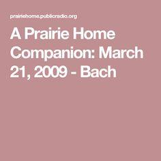 A Prairie Home Companion: March 21, 2009 - Bach