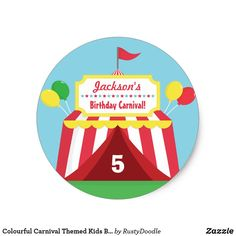 Shop Colourful Carnival Themed Kids Birthday Party Classic Round Sticker created by RustyDoodle. Carnival Tent, Circus Carnival Party, School Carnival, Carnival Themes, Party Themes, Carnival Birthday, Party Ideas, Colourful Balloons, Colorful