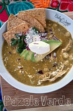 Bailey and James Lifestyle   Pazole Verde Mexican Food, Mexican Soups, Mexican Comfort food, chicken recipes,soups