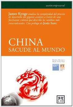 2006 - China sacude al mundo (James Kynge)