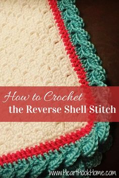 Crochet Edging Reverse Shell Stitch Tutorial :: Crochet Technique (with photos) - Looking for a gorgeous shell stitch border for a baby blanket? Beautiful and easy once you get the hang of it, and we have tutorial WITH photos! Crochet Border Patterns, Crochet Boarders, Crochet Blanket Edging, Stitch Patterns, Crochet Edgings, Crochet Afghans, Crochet Blankets, Baby Afghans, Knit Or Crochet