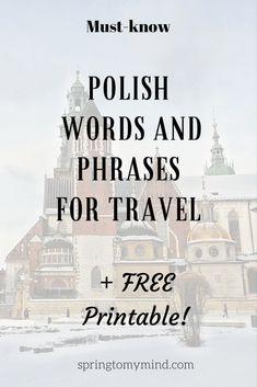 must-know Polish words and phrases for travel (+FREE printable) ~ Spring To My Mind - Polish travel phrases free printable - Danzig, Lonely Planet, Learn Polish, Polish Words, Polish Sayings, Polish Language, Visit Poland, Poland Travel, Germany Travel