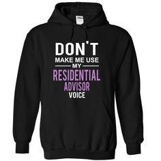 dont make me use RESIDENTIAL ADVISOR voice T Shirt, Hoodie, Sweatshirt