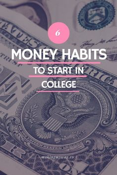 6 Money Habits to Start in College