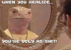 When You Realize... You're Ugly As Shit!: more funny pictures @ http://creaturepleasurez.com